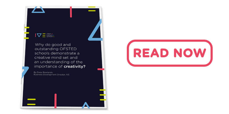 Why do good and outstanding OFSTED schools demonstrate a creative mind set and an understanding of the importance of creativity?