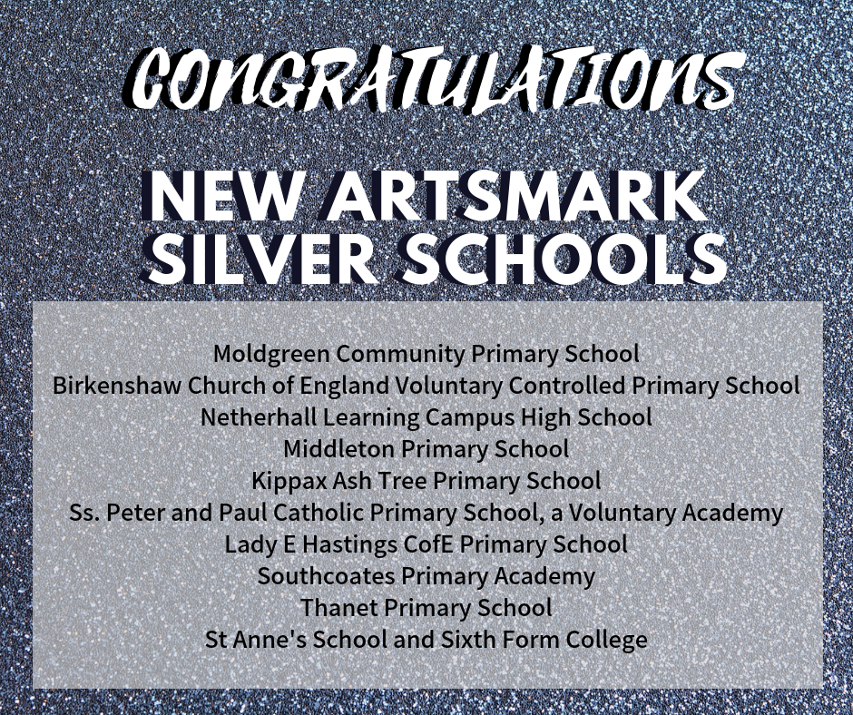 Congratulations to the new Artsmark silver schools
