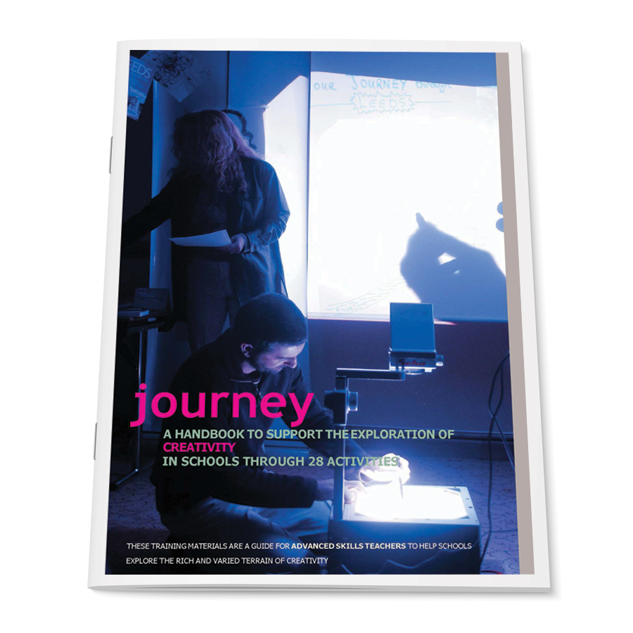 Journey A HANDBOOK TO SUPPORT THE EXPLORATION OF CREATIVITY IN SCHOOLS